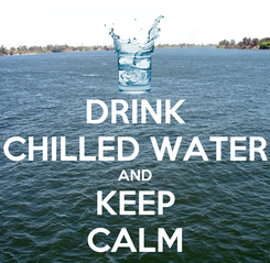 Poster: DRINK CHILLED WATER AND KEEP CALM