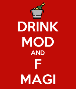 Poster: DRINK MOD AND F MAGI