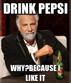 Poster: DRINK PEPSI WHY?BECAUSE I LIKE IT