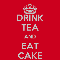 Poster: DRINK TEA AND EAT CAKE