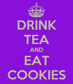 Poster: DRINK TEA AND EAT COOKIES