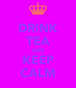 Poster: DRINK TEA AND KEEP CALM