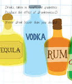 Poster: Drinks, taken in insufficient quantities