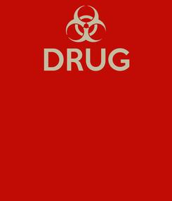 Poster: DRUG