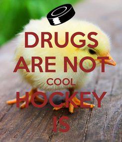 Poster: DRUGS ARE NOT COOL HOCKEY IS