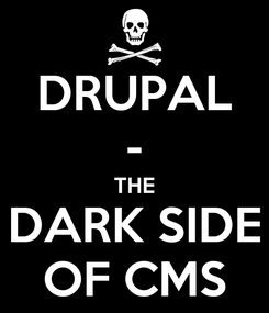 Poster: DRUPAL - THE DARK SIDE OF CMS