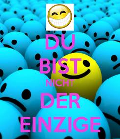 Poster: DU BIST NICHT DER EINZIGE