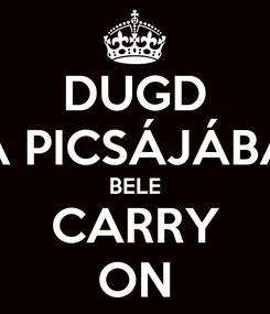 Poster: DUGD A PICSÁJÁBA BELE CARRY ON