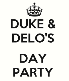 Poster: DUKE &  DELO'S   DAY  PARTY