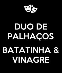 Poster: DUO DE PALHAÇOS  BATATINHA & VINAGRE
