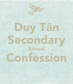 Poster: Duy Tân Secondary School Confession