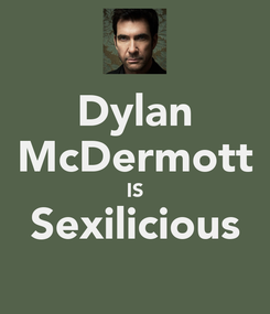 Poster: Dylan McDermott IS Sexilicious