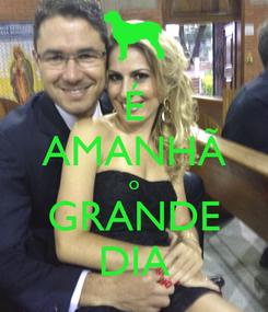 Poster: É AMANHÃ o GRANDE DIA