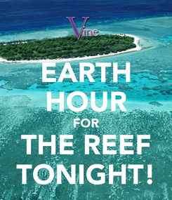 Poster: EARTH HOUR FOR THE REEF TONIGHT!