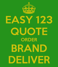 Poster: EASY 123 QUOTE ORDER BRAND DELIVER