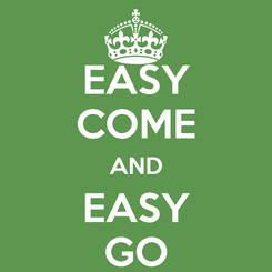 Poster: EASY COME AND EASY GO