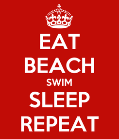 Poster: EAT BEACH SWIM SLEEP REPEAT