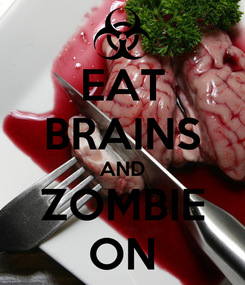 Poster: EAT BRAINS AND ZOMBIE ON
