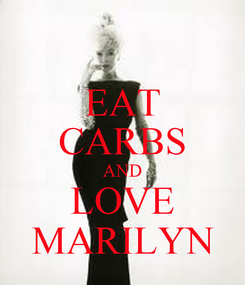 Poster: EAT CARBS AND LOVE MARILYN