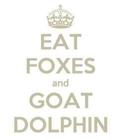 Poster: EAT FOXES and GOAT DOLPHIN