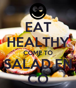 Poster: EAT HEALTHY COME TO SALAD EN CO