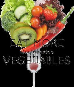 Poster:  EAT MORE @nutrihassan VEGETABLES