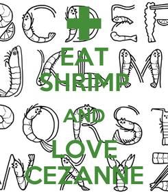 Poster: EAT SHRIMP AND LOVE CEZANNE