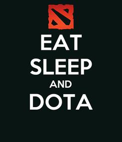 Poster: EAT SLEEP AND DOTA