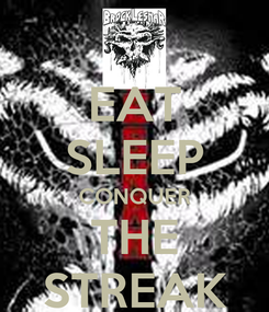 Poster: EAT SLEEP CONQUER THE STREAK