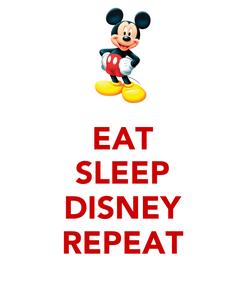 Poster: EAT SLEEP  DISNEY REPEAT