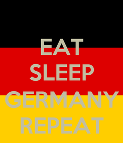 Poster: EAT SLEEP  GERMANY REPEAT