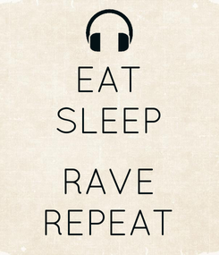 Poster: EAT SLEEP  RAVE REPEAT