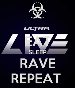 Poster:  EAT SLEEP RAVE REPEAT