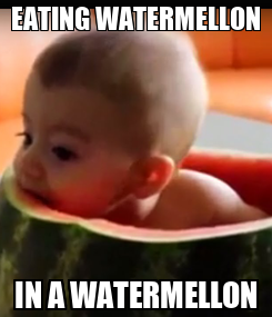 Poster: EATING WATERMELLON IN A WATERMELLON