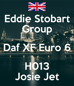 Poster: Eddie Stobart Group Daf XF Euro 6 H013 Josie Jet