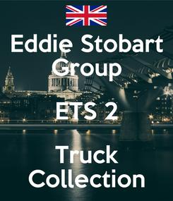 Poster: Eddie Stobart Group ETS 2 Truck Collection