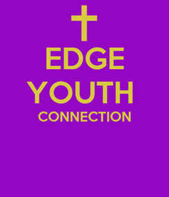 Poster: EDGE YOUTH  CONNECTION