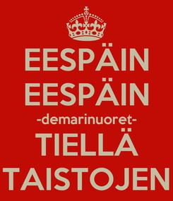 Poster: EESPÄIN EESPÄIN -demarinuoret- TIELLÄ TAISTOJEN