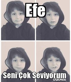 Poster: Efe Seni Çok Seviyorum