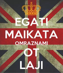 Poster: EGATI MAIKATA OMRAZNAMI OT LAJI