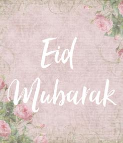 Poster: Eid  Mubarak