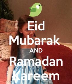 Poster: Eid Mubarak  AND Ramadan Kareem
