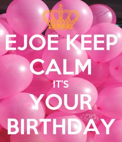 Poster: EJOE KEEP CALM IT'S YOUR BIRTHDAY