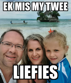 Poster: EK MIS MY TWEE LIEFIES