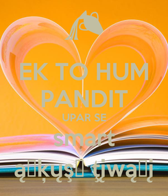 Poster: EK TO HUM PANDIT UPAR SE smart ąŋķųşђ ţįwąŗį
