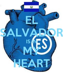 Poster: EL SALVADOR IS IN MY HEART