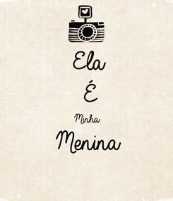 Poster: Ela É  Minha Menina
