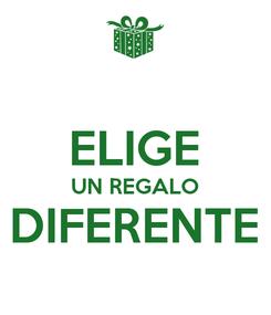 Poster:  ELIGE UN REGALO DIFERENTE