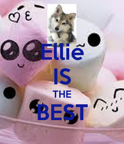 Poster: Ellie IS THE BEST
