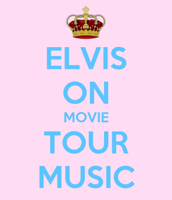 Poster: ELVIS ON MOVIE TOUR MUSIC